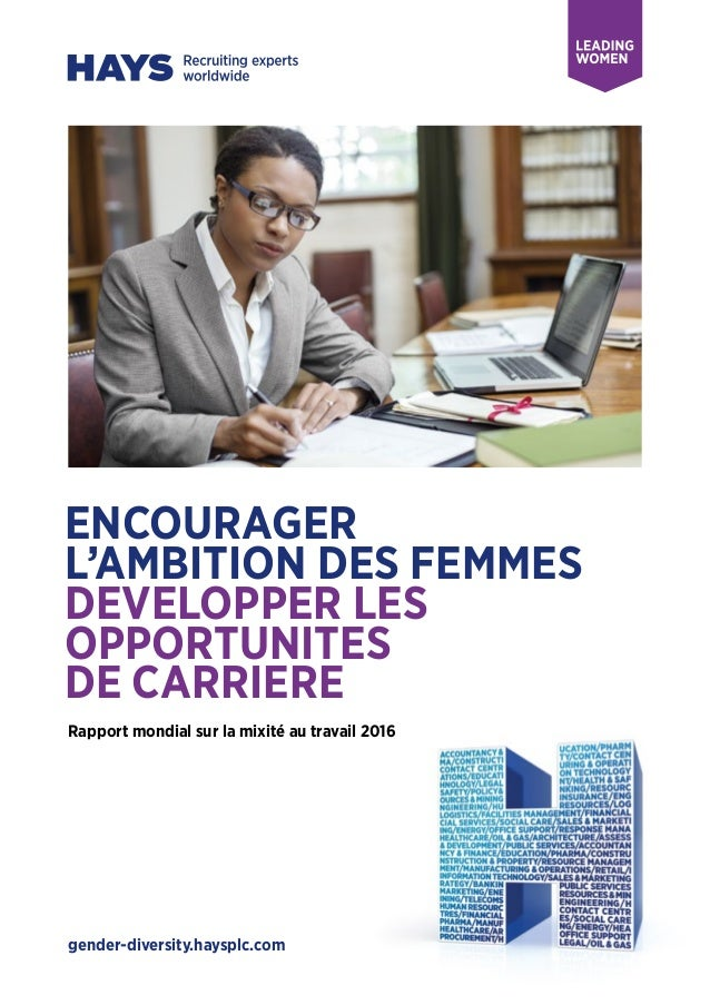 gender-diversity.haysplc.com ENCOURAGER L'AMBITION DES FEMMES DEVELOPPER LES OPPORTUNITES DE CARRIERE Rapport mondial sur ...