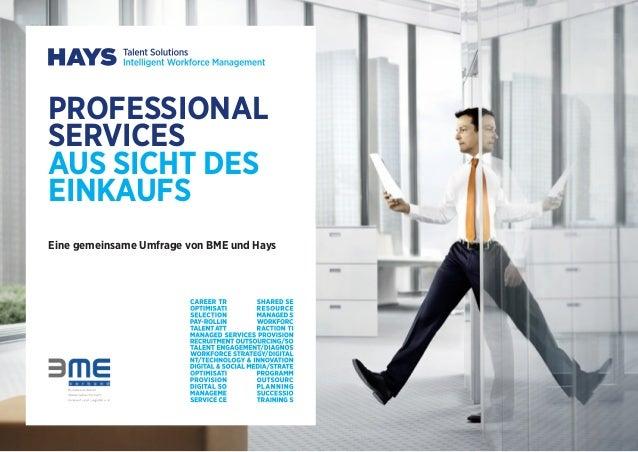 PROFESSIONAL SERVICES AUS SICHT DES EINKAUFS Eine gemeinsame Umfrage von BME und Hays
