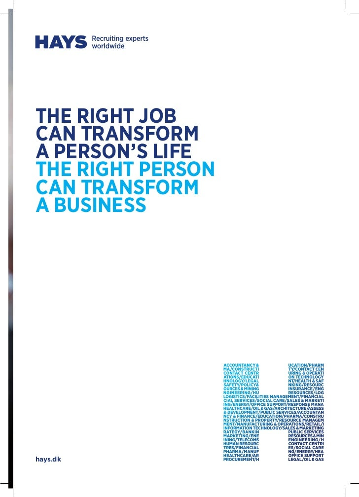 The right jobcan transforma person's lifethe right personcan transforma businesshays.dk