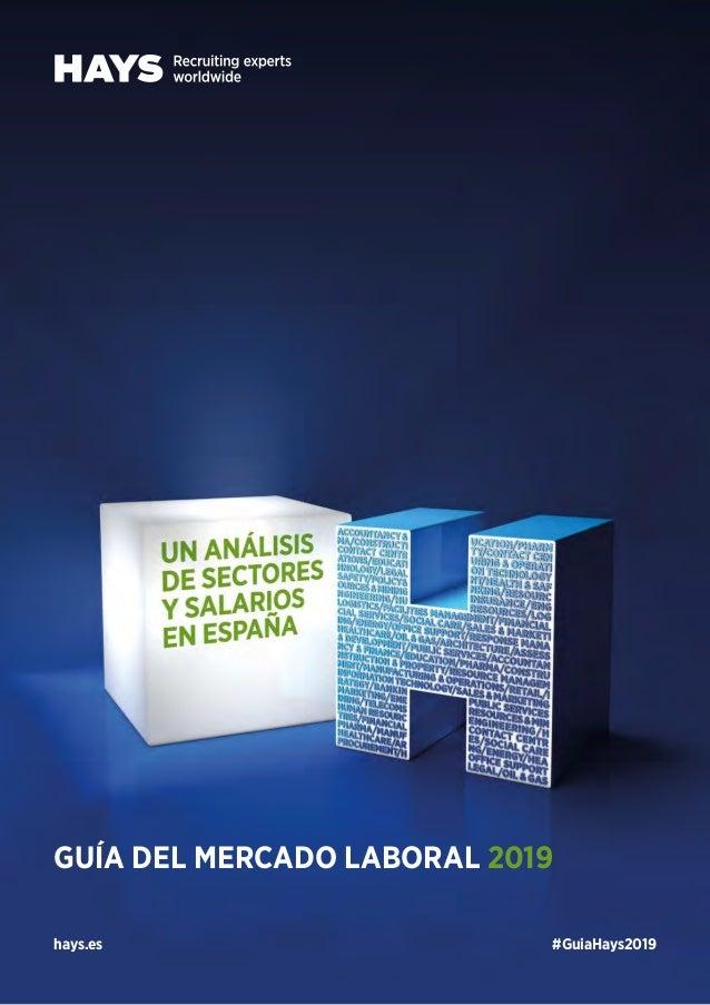 Guía del Mercado Laboral 2019 1 GUÍA DEL MERCADO LABORAL 2019 #GuiaHays2019hays.es