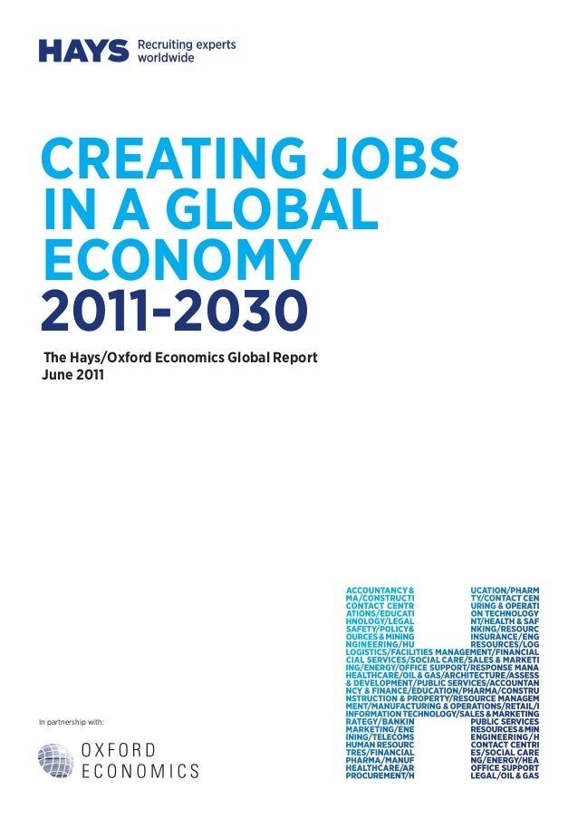 In partnership with:creating jobsin a globaleconomy2011-2030The Hays/Oxford Economics Global ReportJune 2011