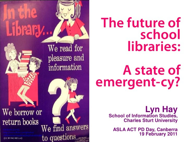 The future of                                                school                                             libraries:...