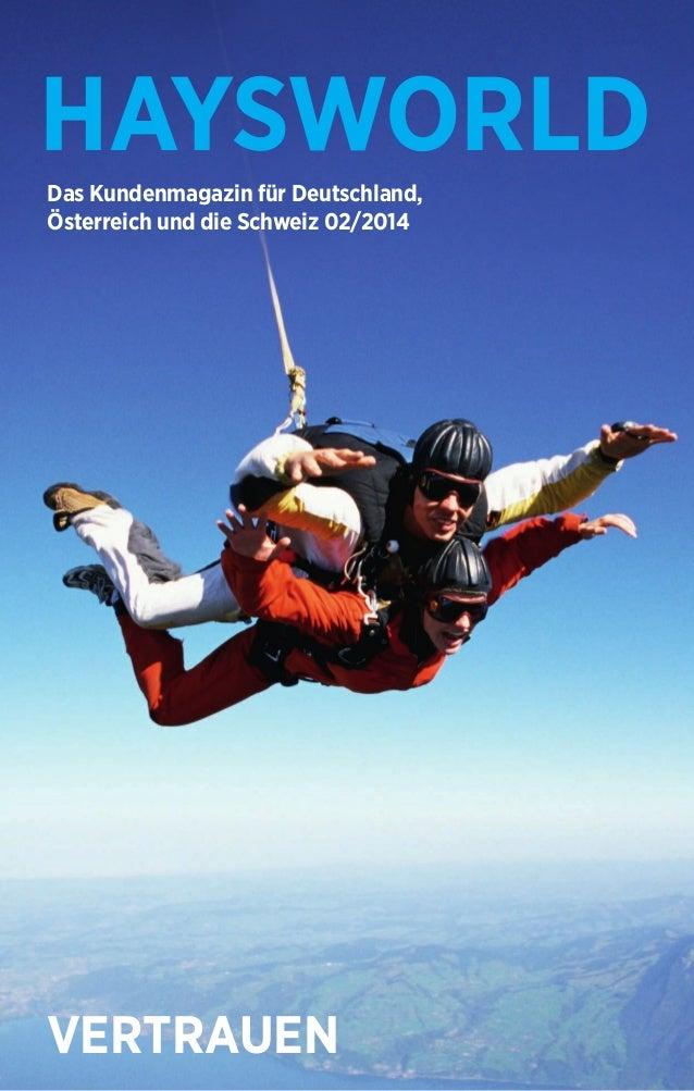 HAYSWORLD  Das Kundenmagazin für Deutschland,  Österreich und die Schweiz 02/2014  VERTRAUEN
