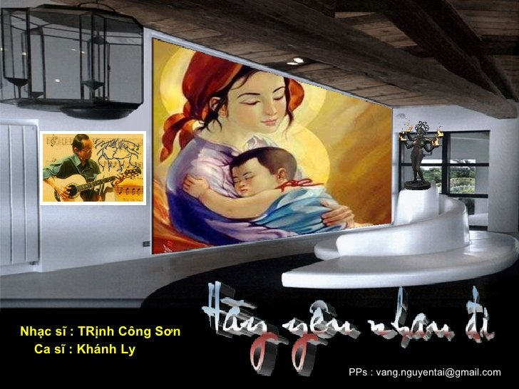 Nhạc sĩ : TRịnh Công Sơn Ca sĩ : Khánh Ly PPs : vang.nguyentai@gmail.com