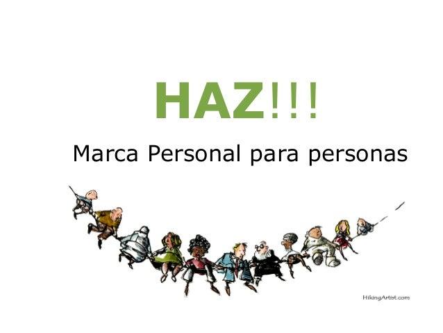 HAZ!!!Marca Personal para personas