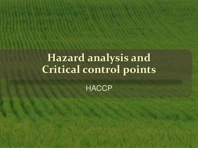 Hazard analysis and Critical control points HACCP