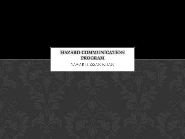 HAZARD COMMUNICATION      PROGRAM   YAWAR HASSAN KHAN