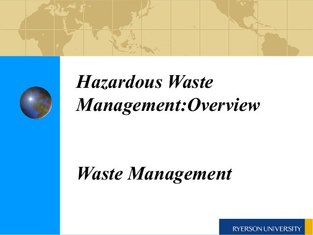 Hazardous Waste Management:Overview Waste Management