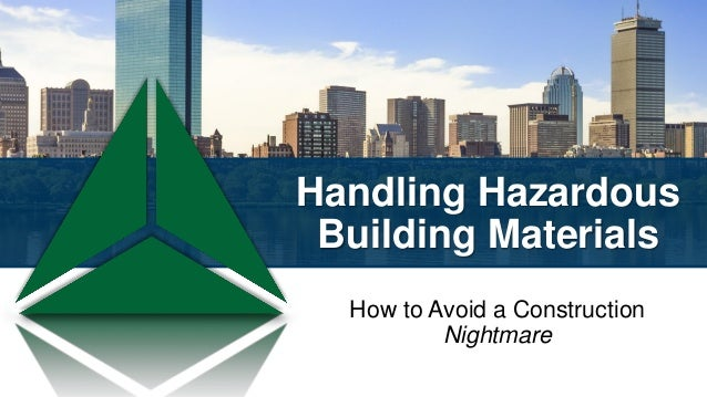Handling Hazardous Building Materials How to Avoid a Construction Nightmare