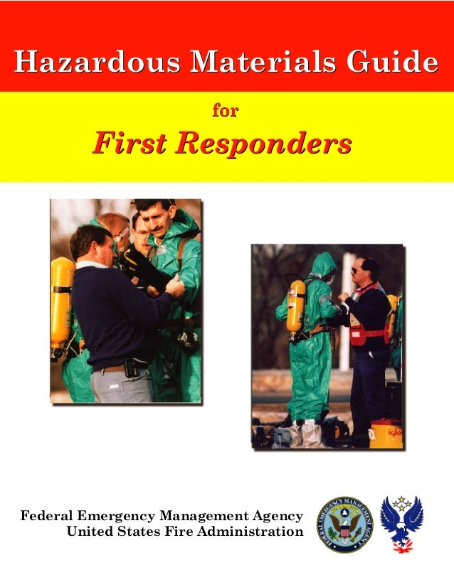 Hazardous Materials Guide                          for         First RespondersFederal Emergency Management Agency      Un...