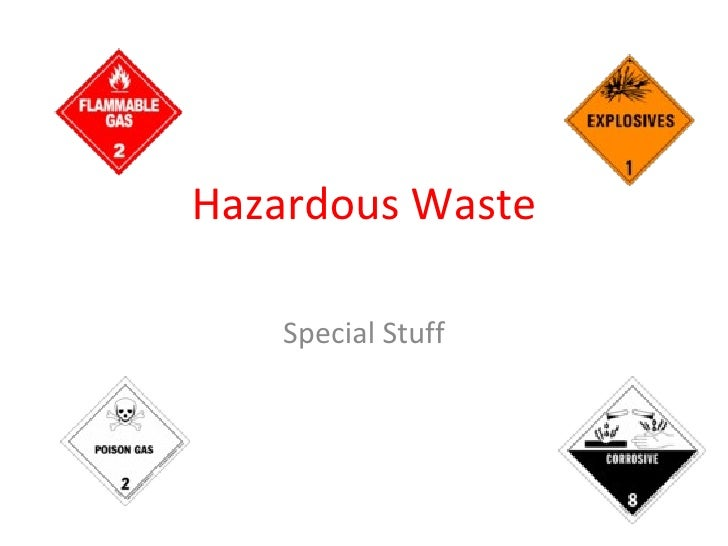 Hazardous Waste Special Stuff