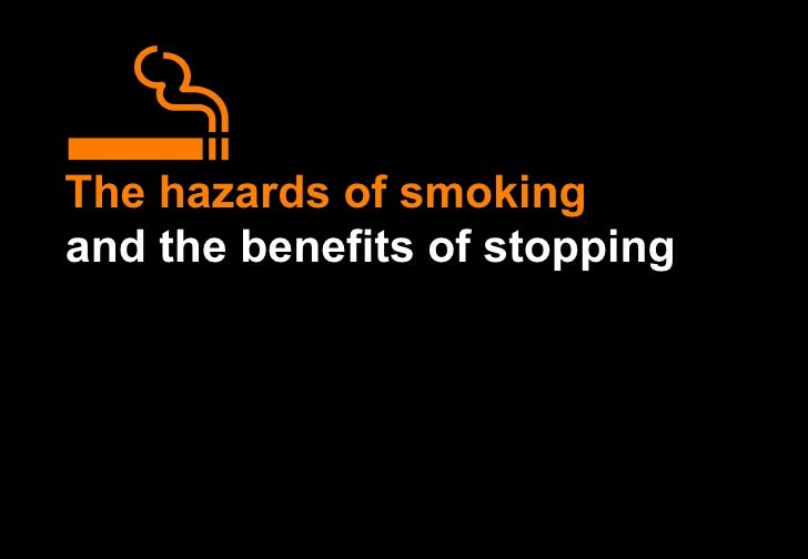 The hazards of smoking and the benefits of stopping