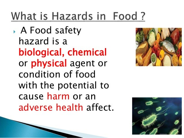Hazards in foods