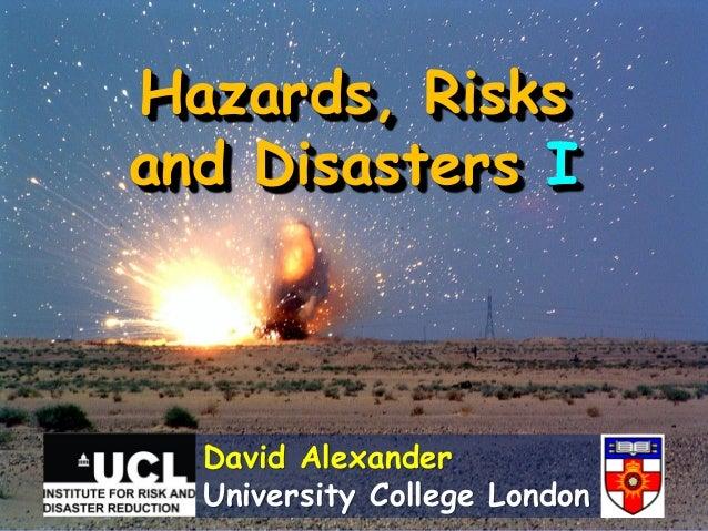 Hazards, Risksand Disasters I    David Alexander    Global Risk Forum - Davos (CH)
