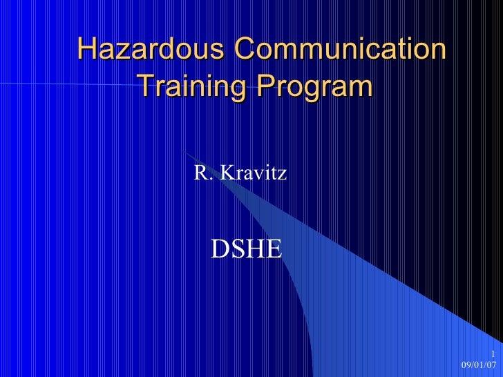 Hazardous Communication   Training Program R. Kravitz DSHE