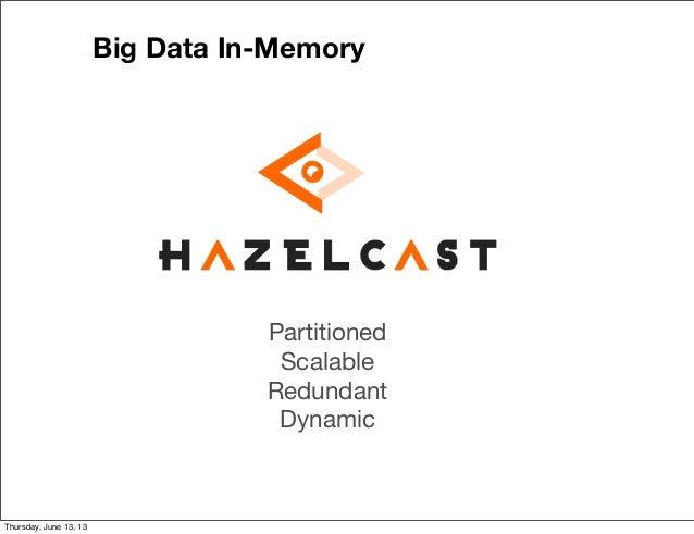 Hazelcast, In-memory Big Data