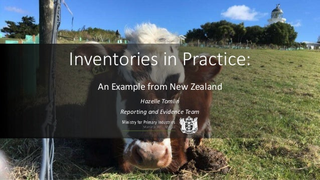 Inventories in Practice: An Example from New Zealand Hazelle Tomlin Reporting and Evidence Team