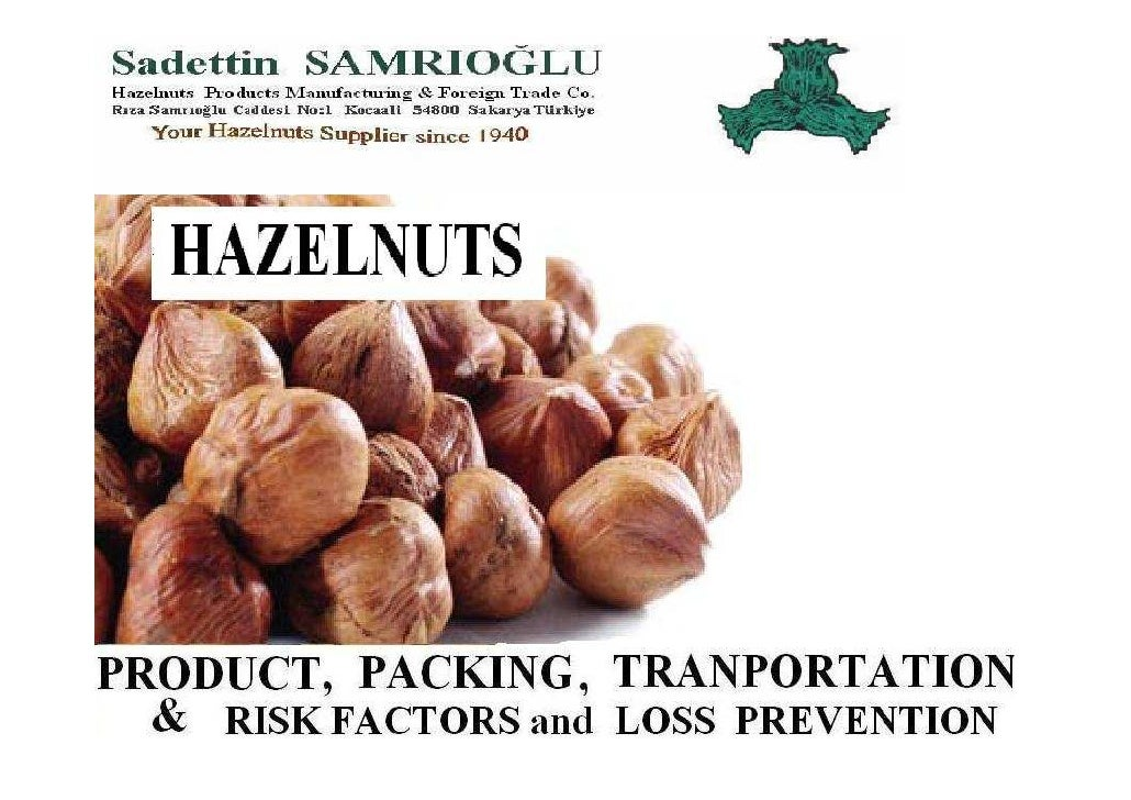 Hazelnuts  General:  Product information  Packaging  Transport   Container transport   Cargo securing   Risk factors and l...