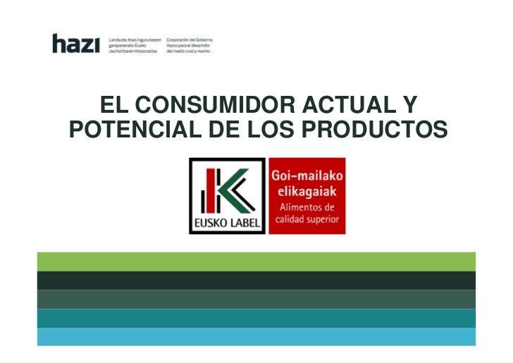 EL CONSUMIDOR ACTUAL YPOTENCIAL DE LOS PRODUCTOS