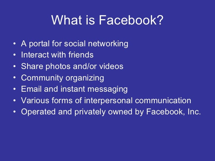 """presentation on facebook Quick facebook introduction privacy and ownership concerns disciplinary action communicating collaborating teaching practical what is facebook a """"social networking"""" site framework for information complex control of who can see what users have a """"profile"""" with a picture and other personal."""