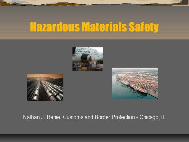 Hazardous Materials Safety  Nathan J. Renie, Customs and Border Protection - Chicago, IL