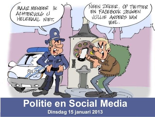 Politie en Social Media     Dinsdag 15 januari 2013