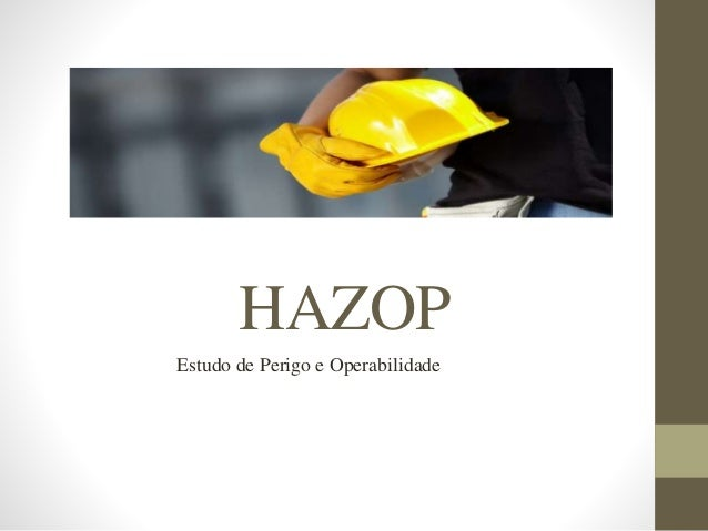 HAZOP Estudo de Perigo e Operabilidade