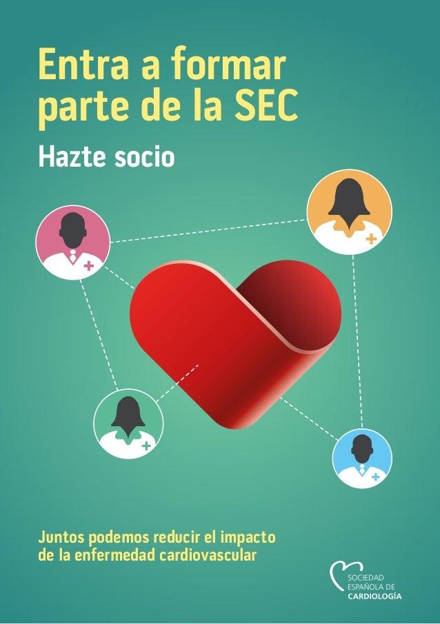 Entra a formar parte de la SEC Hazte socio Juntos podemos reducir el impacto de la enfermedad cardiovascular