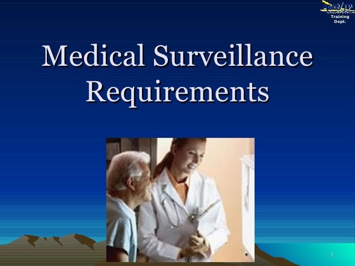 Medical Surveillance Requirements Training Dept.