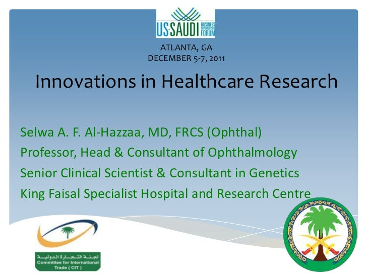 ATLANTA, GA                      DECEMBER 5-7, 2011  Innovations in Healthcare ResearchSelwa A. F. Al-Hazzaa, MD, FRCS (Op...