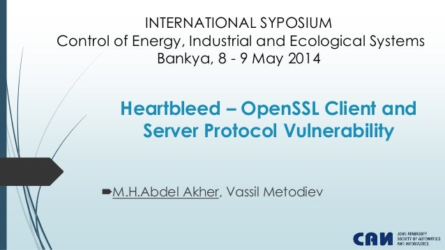 Heartbleed OpenSSL Client And Server Protocol Vulnerability MHAbdel Akher Vassil Metodiev INTERNATIONAL