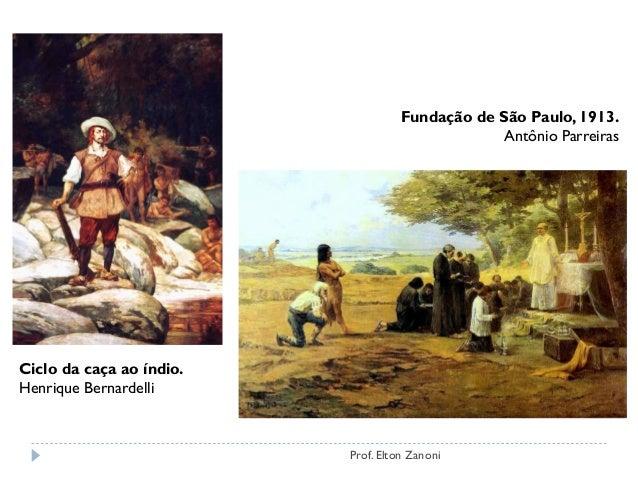 Ciclo da caça ao índio. Henrique Bernardelli Fundação de São Paulo, 1913. Antônio Parreiras Prof. Elton Zanoni
