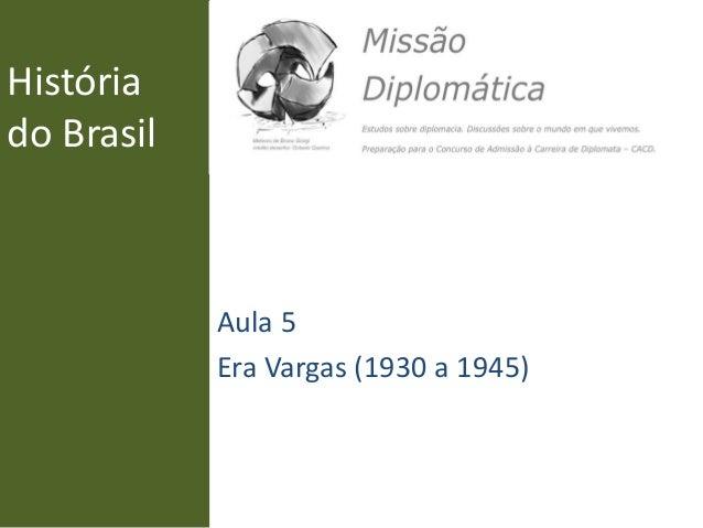História do Brasil Aula 5 Era Vargas (1930 a 1945)