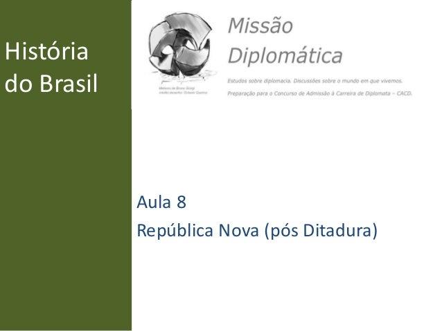 História do Brasil Aula 8 República Nova (pós Ditadura)