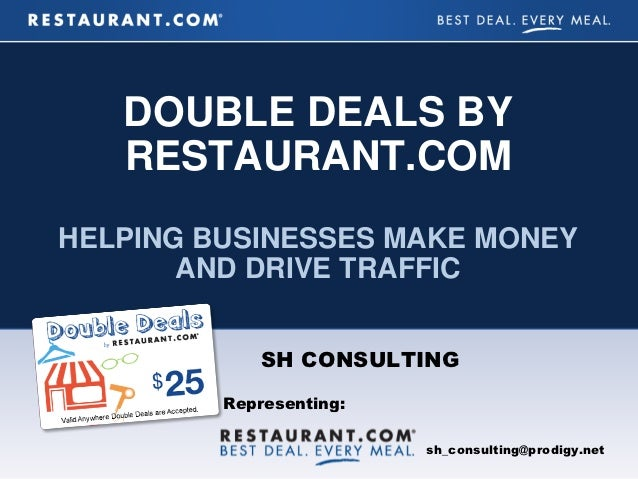 DOUBLE DEALS BY   RESTAURANT.COMHELPING BUSINESSES MAKE MONEY       AND DRIVE TRAFFIC             SH CONSULTING         Re...