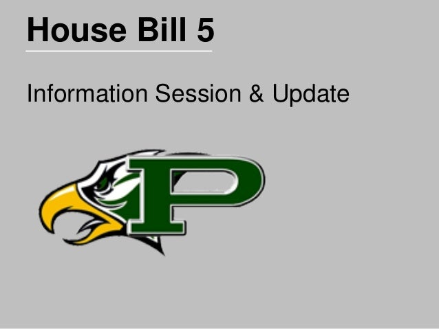House Bill 5 Information Session & Update
