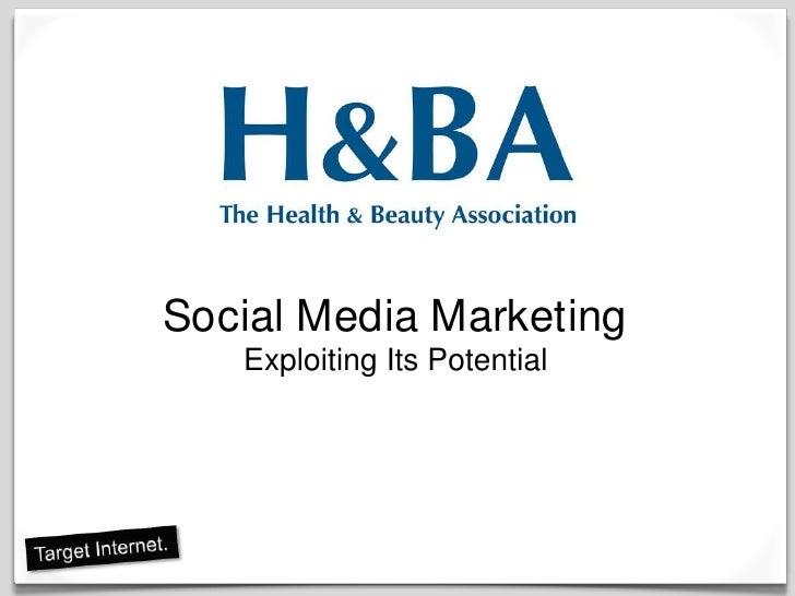 Social Media MarketingExploiting Its Potential<br />