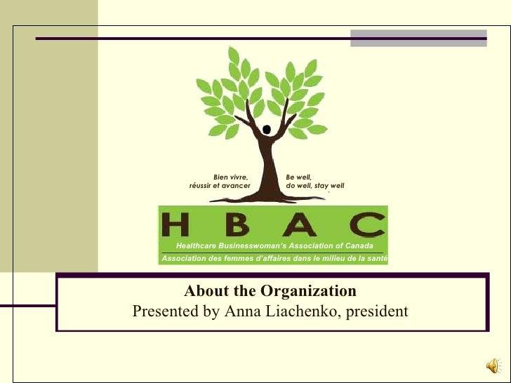 Healthcare Businesswoman's Association of Canada Association des femmes d'affaires dans le milieu de la santé About the Or...