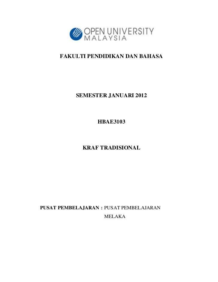 FAKULTI PENDIDIKAN DAN BAHASA           SEMESTER JANUARI 2012                  HBAE3103             KRAF TRADISIONALPUSAT ...