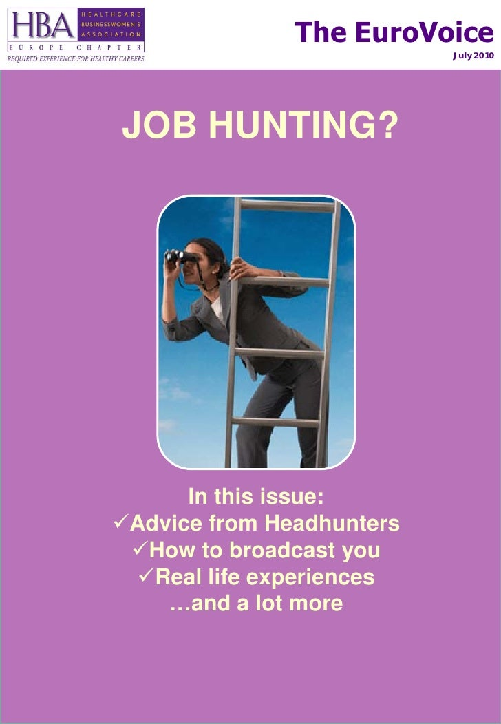 The EuroVoice                            July 2010     JOB HUNTING?           In this issue: Advice from Headhunters  Ho...