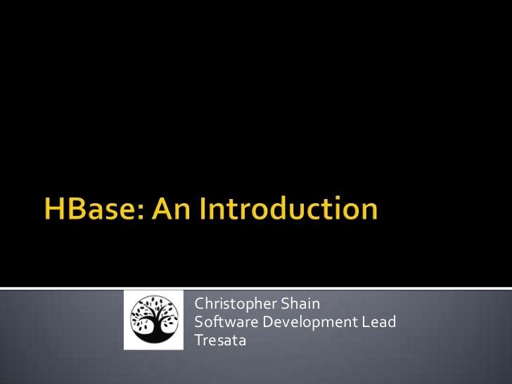 Christopher ShainSoftware Development LeadTresata