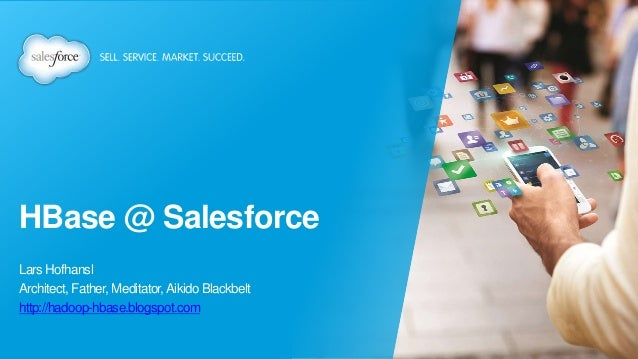 HBase @ Salesforce Lars Hofhansl Architect, Father, Meditator,Aikido Blackbelt http://hadoop-hbase.blogspot.com
