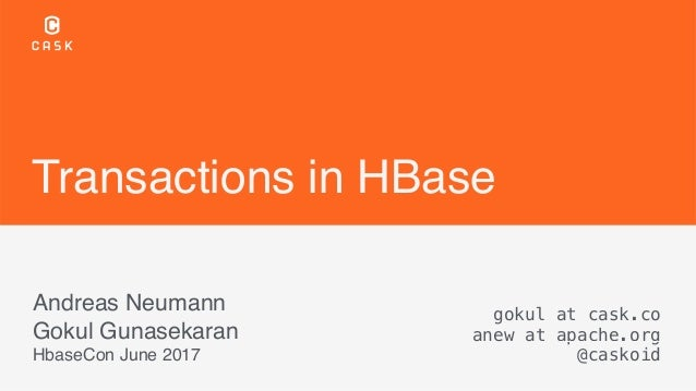 Transactions in HBase Andreas Neumann