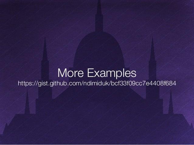 More Examples$  https://gist.github.com/ndimiduk/bcf33f09cc7e4408f684