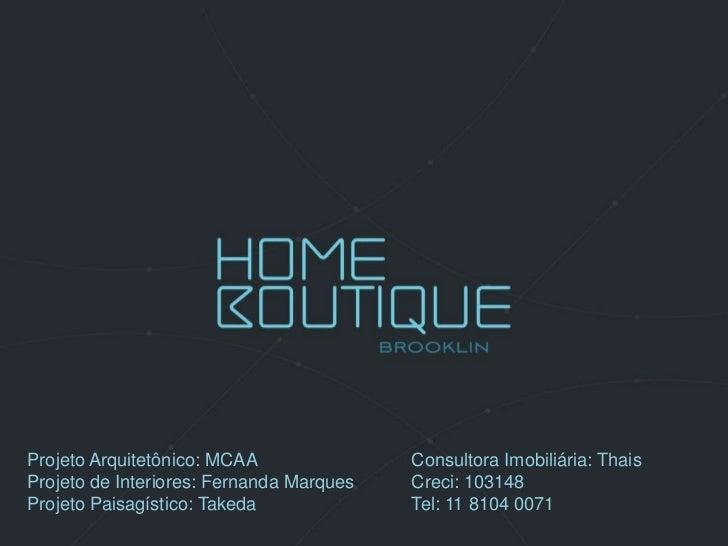 Projeto Arquitetônico: MCAA               Consultora Imobiliária: ThaisProjeto de Interiores: Fernanda Marques   Creci: 10...