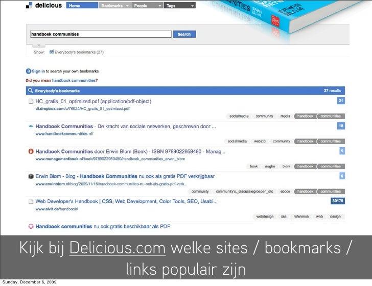 Kijk bij Delicious.com welke sites / bookmarks /                         links populair zijn Sunday, December 6, 2009