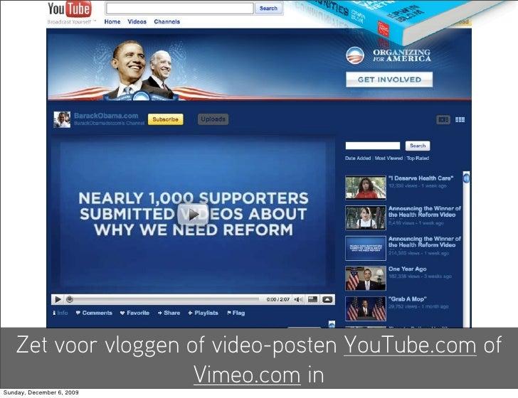 Zet voor vloggen of video-posten YouTube.com of                      Vimeo.com in Sunday, December 6, 2009