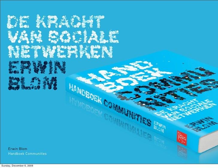 Erwin Blom      Handboek Communities   Sunday, December 6, 2009