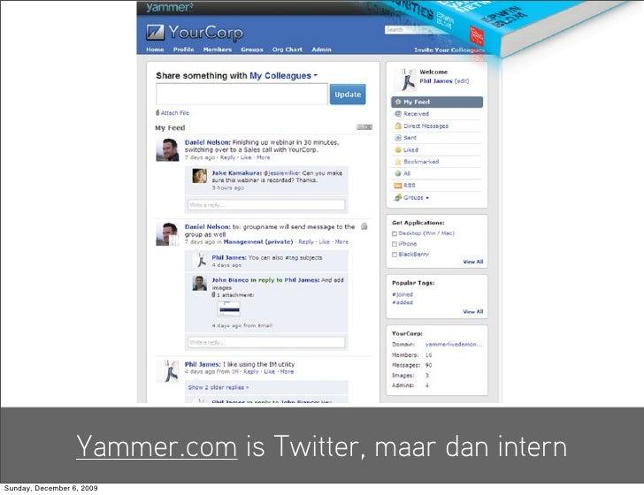 Yammer.com is Twitter, maar dan intern Sunday, December 6, 2009