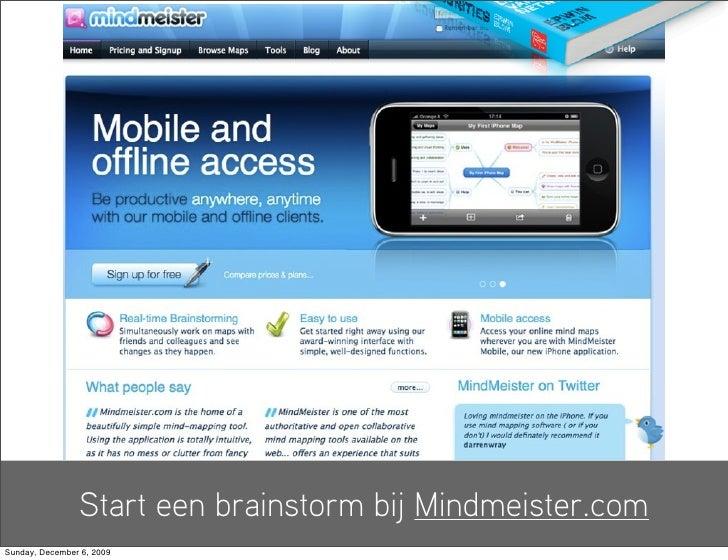 Start een brainstorm bij Mindmeister.com Sunday, December 6, 2009